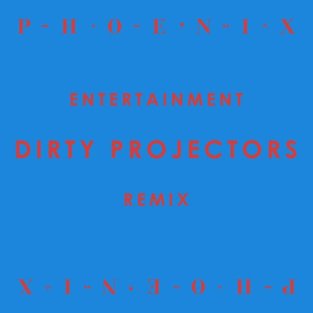 Phoenix Entertainment Dirty Projectors remix